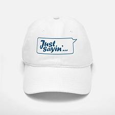 Just Sayin Texty Bubble Baseball Baseball Cap