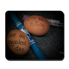 Have an Eggsalent Day Mousepad