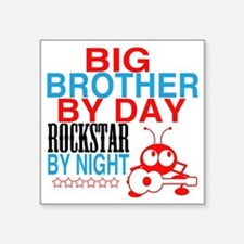 "Big Brother by Day, Rocksta Square Sticker 3"" x 3"""