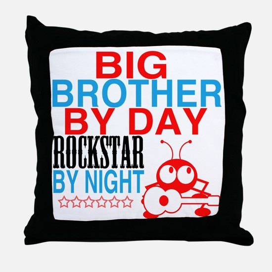 Big Brother by Day, Rockstar By Night Throw Pillow