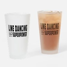 Line Dancing Dance is my superpower Drinking Glass