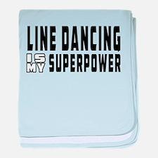 Line Dancing Dance is my superpower baby blanket