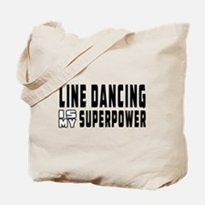 Line Dancing Dance is my superpower Tote Bag
