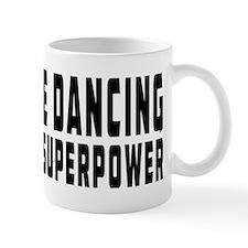 Line Dancing Dance is my superpower Mug