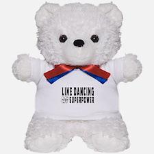 Line Dancing Dance is my superpower Teddy Bear