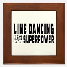 Line Dancing Dance is my superpower Framed Tile