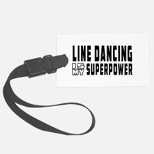 Line Dancing Dance is my superpower Luggage Tag