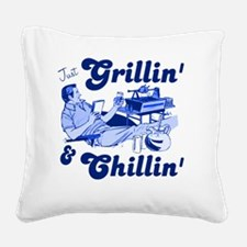 Just Grilling and Chilling Square Canvas Pillow