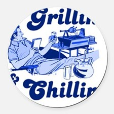 Just Grilling and Chilling Round Car Magnet