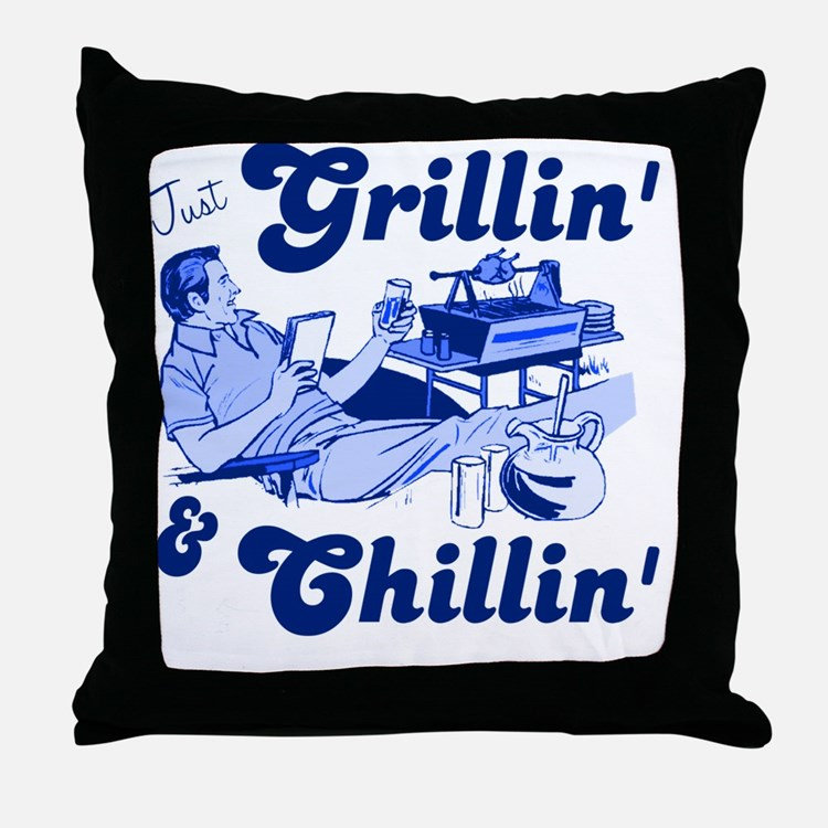 Just Grilling and Chilling Throw Pillow