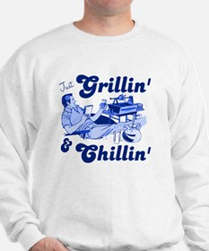 Just Grilling and Chilling Sweatshirt