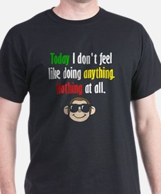 Today I Dont Feel Like Doing Anything T-Shirt