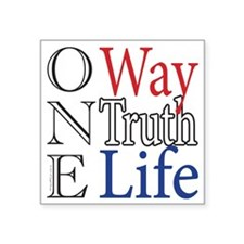 """One Way, Truth, Life Square Sticker 3"""" x 3"""""""