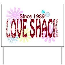 Love Shack Yard Sign