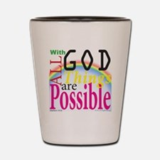 All Things Are Possible Shot Glass