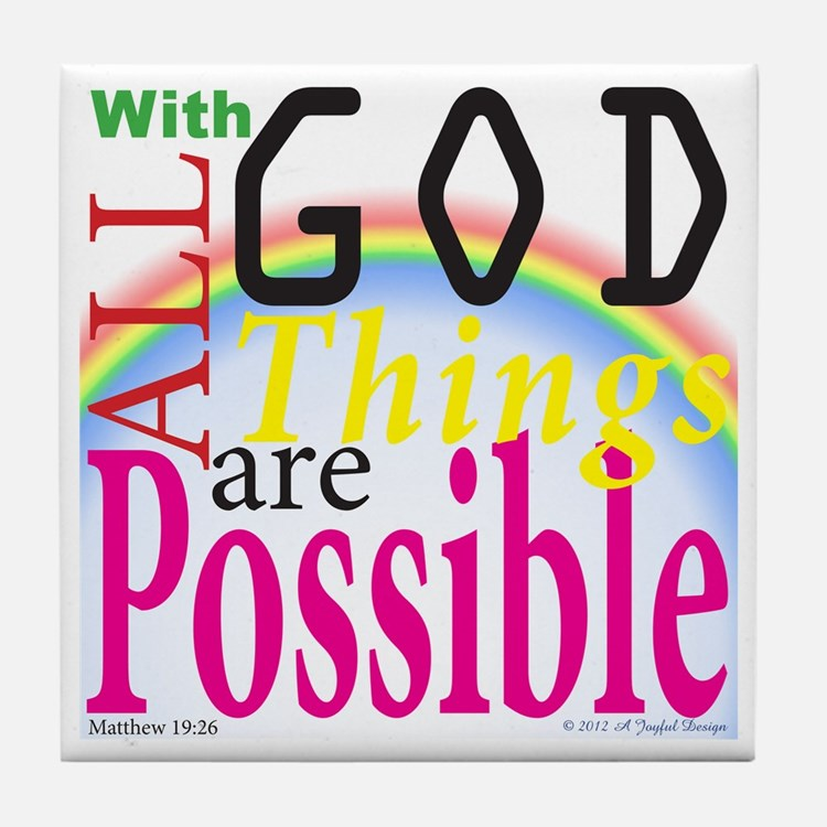 All Things Are Possible Tile Coaster