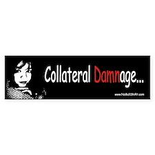Collateral Damnage Bumper Bumper Sticker