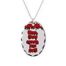 Zombies, Man they creep Me out Necklace