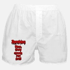 Zombies, Man they creep Me out! Boxer Shorts
