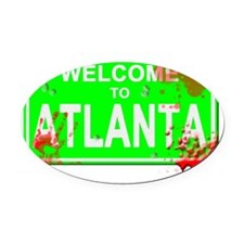 Welcome to Atlanta Bloody sign Oval Car Magnet