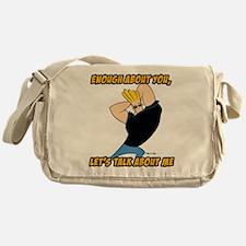 Enough About You Messenger Bag
