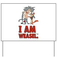 I Am Weasel Friends Yard Sign