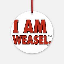 I Am Weasel Logo Ornament (Round)