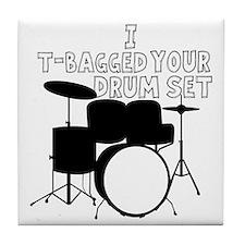 I T-Bagged your Drum Set Tile Coaster