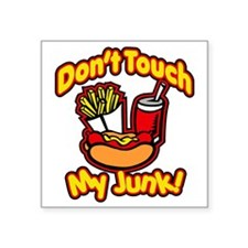 """Dont Touch My Junk Square Sticker 3"""" x 3"""""""