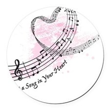 Put a Song in Your Heart Round Car Magnet