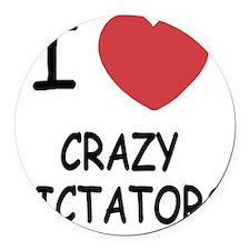 I heart crazy dictators Round Car Magnet