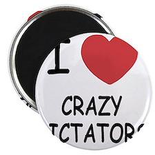 I heart crazy dictators Magnet