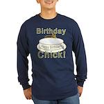 Birthday Chick! Long Sleeve Dark T-Shirt