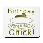 Birthday Chick! Mousepad