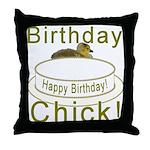 Birthday Chick! Throw Pillow