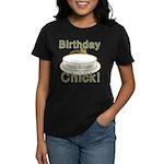 Birthday Chick! Women's Dark T-Shirt