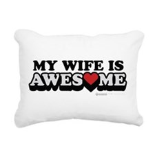 My Wife Is Awesome Rectangular Canvas Pillow