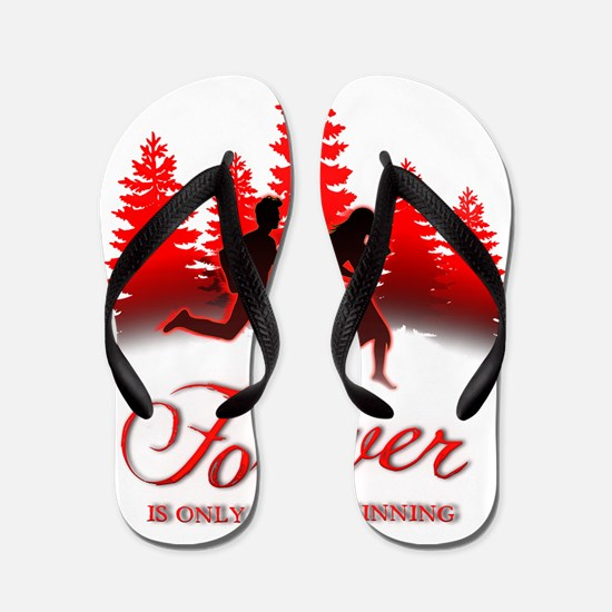 Forever is Only The Beginning (Bella  E Flip Flops