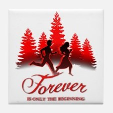 Forever is Only The Beginning (Bella  Tile Coaster