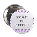 Born to Stitch - Cross Stitch Button