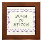 Born to Stitch - Cross Stitch Framed Tile