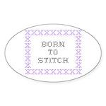 Born to Stitch - Cross Stitch Oval Sticker