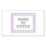 Born to Stitch - Cross Stitch Sticker (Rectangular