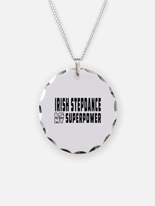 Irish Stepdance Dance is my superpower Necklace