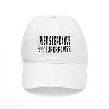 Irish Stepdance Dance is my superpower Baseball Cap