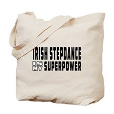 Irish Stepdance Dance is my superpower Tote Bag
