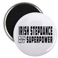 "Irish Stepdance Dance is my superpower 2.25"" Magne"