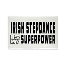 Irish Stepdance Dance is my superpower Rectangle M