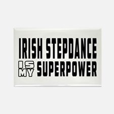 Irish Stepdance Dance is my superpower Rectangle M