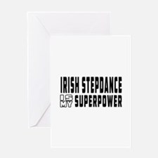 Irish Stepdance Dance is my superpower Greeting Ca